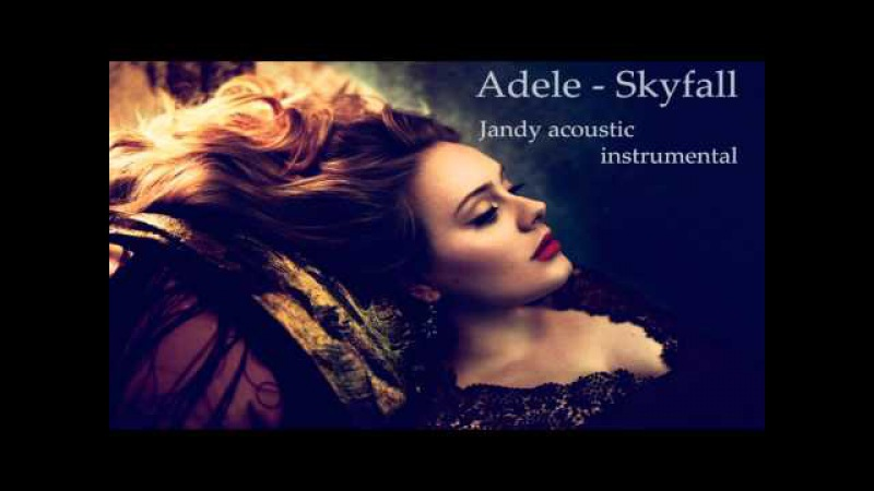 Adele Skyfall Acoustic instrumental by Jandy