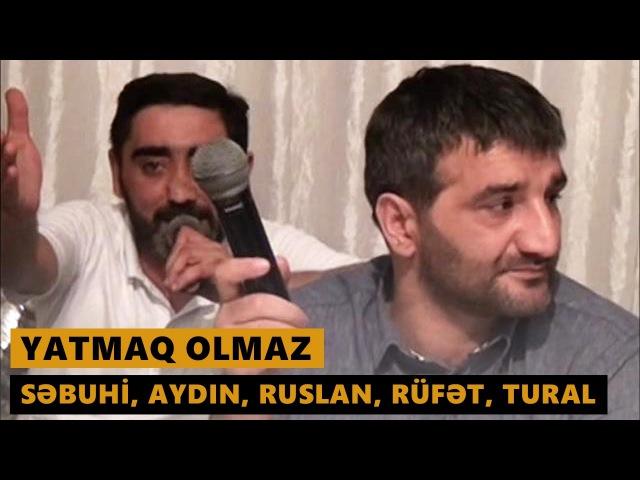 YATMAQ OLMAZ 2016 (Sebuhi, Aydın, Ruslan, Rufet, Tural) Meyxana