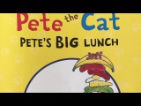 Pete the Cat: Pete's Big Lunch By James Dean KIDS BOOK READ ALOUD