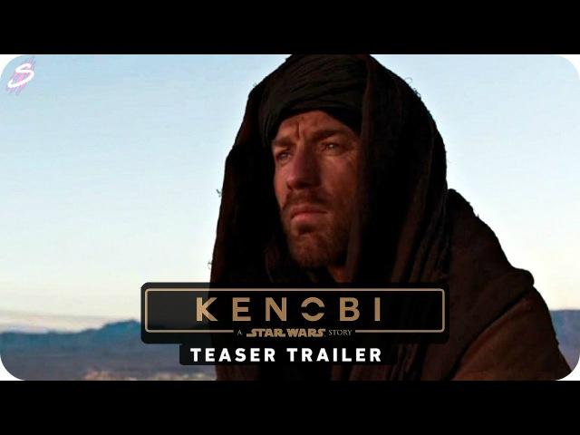 KENOBI A Star Wars Story - Teaser Trailer Concept Ewan McGregor (Fan Made)