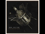 Bad Sector - Kosmodrom Extended (Loki Foundation) Full Album