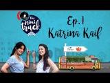 Katrina Kaif on The Mini Truck  Full Episode 01  Mini Mathur  Dessert Special