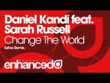 Daniel Kandi feat. Sarah Russell - Change The World (Estiva Remix)