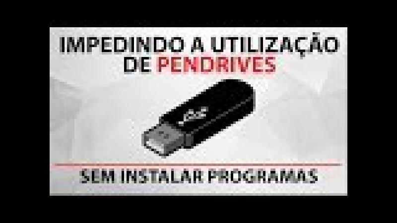 Bloqueando a utilização de Pendrives [sem instalar programas!]