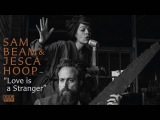 Sam Beam And Jesca Hoop - Love is a Stranger
