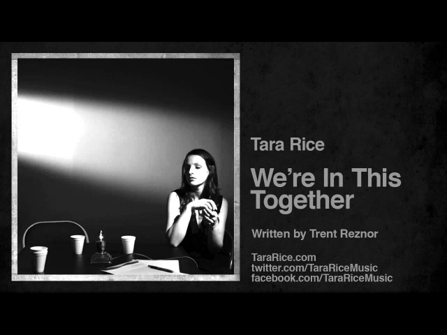 'We're In This Together' - Tara Rice (Nine Inch Nails Cover)