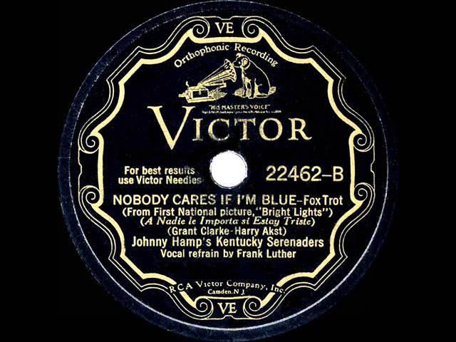 1929 Johnny Hamp - Nobody Cares If I'm Blue (Frank Luther, vocal)