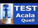 TEST FAZIT: Acala Quell Wasserfilter