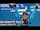 HKT Hong Kong ePrix 2016 (50 Minute Highlights) - Formula E