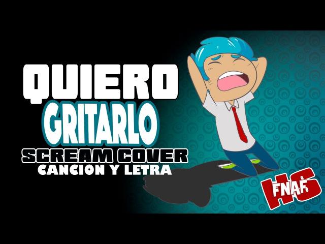 CANCION DE BON QUIERO GRITARLO (Canción y letra) Edd00chan w DUALKEYX FNAFHS