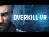 Overkill VR Trailer