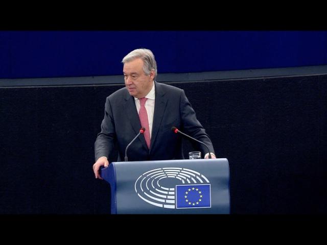 Антониу Гутерриш (Генеральный секретарь ООН) в Европейском парламенте (пленарное заседание, 17 мая 2017)