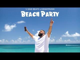 V-Sine Beatz x KenNYMusix - Beach Party (DJ Khaled x Justin Bieber x Kid Ink Type Beat)