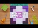 Quilt Snips Mini Tutorial - Nine Patch Swap