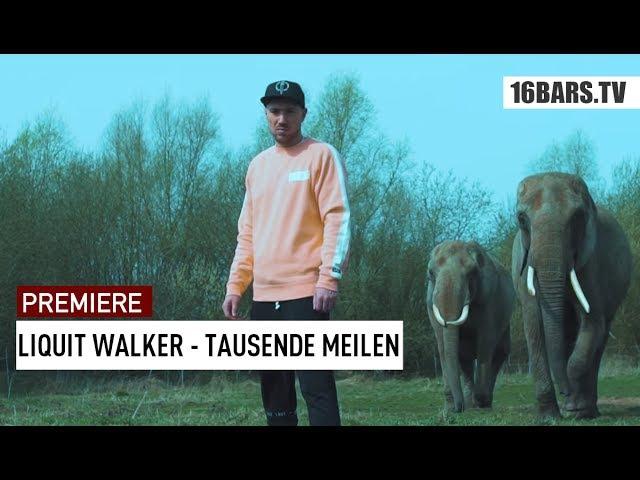 Liquit Walker - Tausende Meilen (prod. Jumpa / Cuts: DJ Danetic)   16BARS.TV Premiere