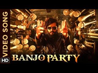 Клип Banjo Party к фильму Banjo - Ритеш Дешмукх и Наргис Факхри