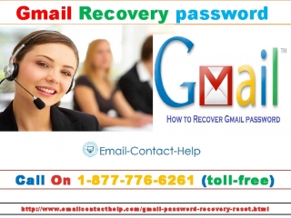 Get the instant help of Gmail Password Recovery call on 1-877-776-6261 (toll-free)