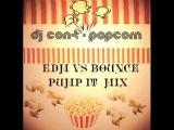 DJ CON-T - POPCORN - EDM VS BOUNCE - PUMP IT - MIX