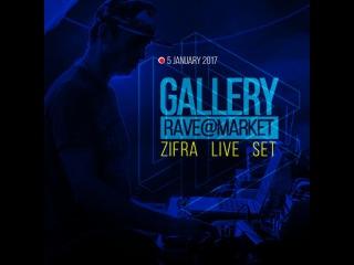 Zifra - Gallery Rave Market[05.01.2017]