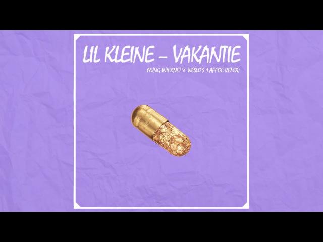 Lil Kleine - Vakantie (Yung Internet Weslo's 1 Affoe Remix)