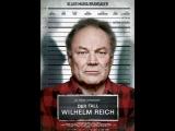 Странное дело Вильгельма Райха / The Strange Case of Wilhelm Reich (2012)