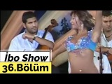 İbo Show - 36. Bölüm (Kıvırcık Ali - Aysu Baceoğlu - Azer Bülbül) (2006)