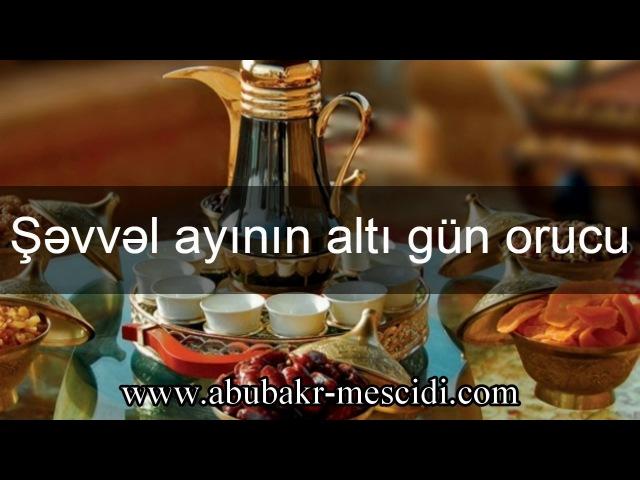 Şəvvəl ayının altı gün orucu - Yaşar Süleymanlı