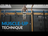 The Ultimate Muscle-Up Tutorial - Technique by BarStarzzBTX.com