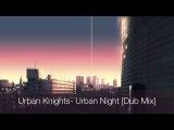 Urban Knights- Urban Nights