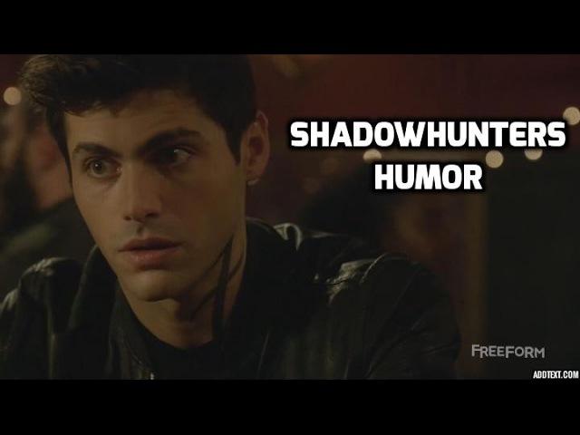 Shadowhunters humor (2x5,2x6)