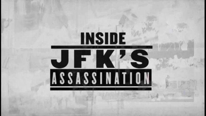 Взгляд изнутри: Убийство Джона Кеннеди / Іnsіdе: JFK'S Аssаssіnаtіоn (2013)