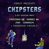 Chipsters | 8.10 @ Сады Бабилона