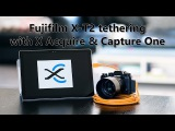 Tethering with Fujifilm X-T2 and the X Acquire software