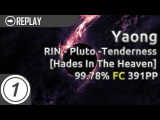 Yaong   RIN - Pluto -Tenderness [Hades In The Heaven] 99.78% FC 391pp 86UR #1