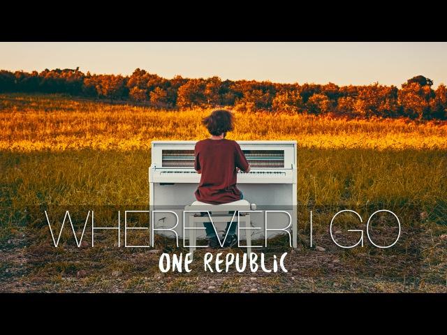 Wherever I Go - OneRepublic (WildPianos Cover) - Costantino Carrara