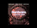 (Bootsy Collins, Buddy Miles, Stevie Salas) Hardware - Third Eye Open (Full Album)