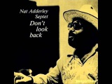 Nat Adderley Septet - Don't Look Back 1976 (FULL ALBUM)
