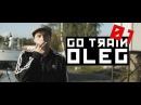 GO TRAIN OLEG GOPSTOP FAST LAP EP01