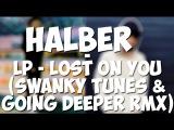 [HalBer]; Сережа Халус и Влад Беренич - Lost On You