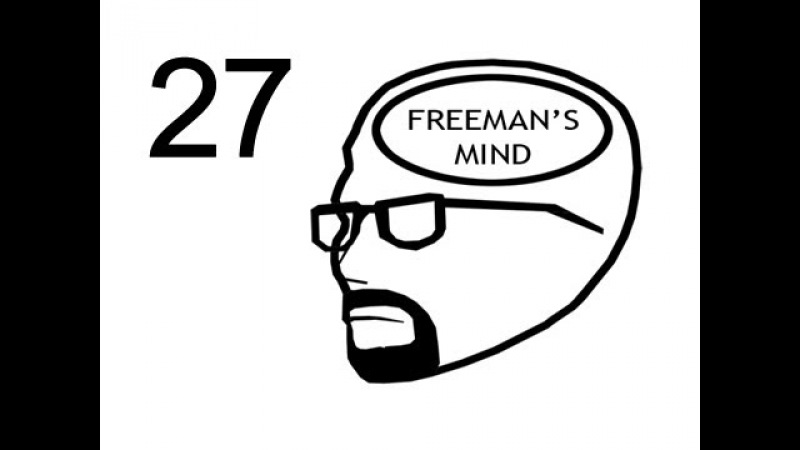 Freeman's Mind: Episode 27 (Half-Life Machinima)