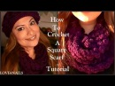 How To Crochet A Square Scarf ♥ Step By Step Tutorial