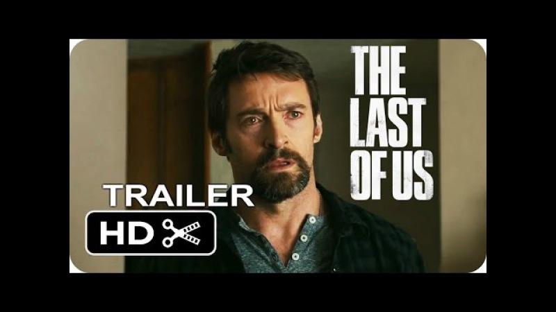 The Last of Us Movie Trailer 1 - Ellen Page, Hugh Jackman (Fan Made)