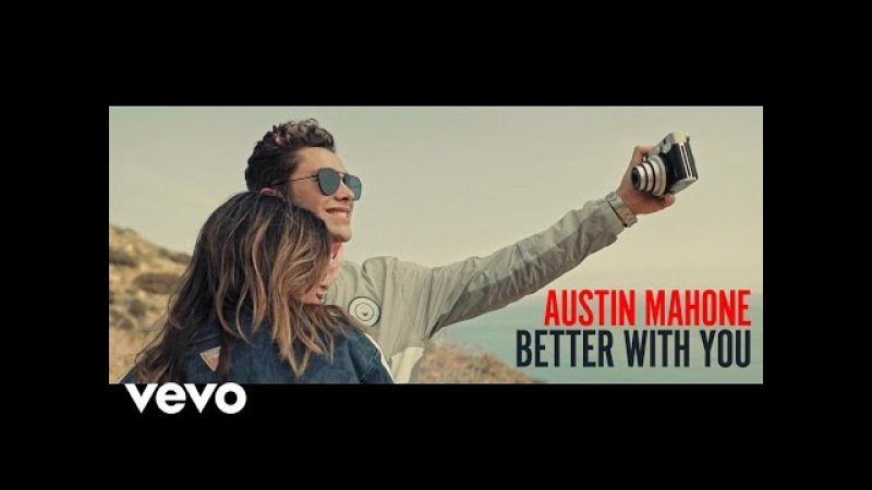 Austin Mahone - Better With You