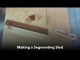 Making a Segmenting Sled