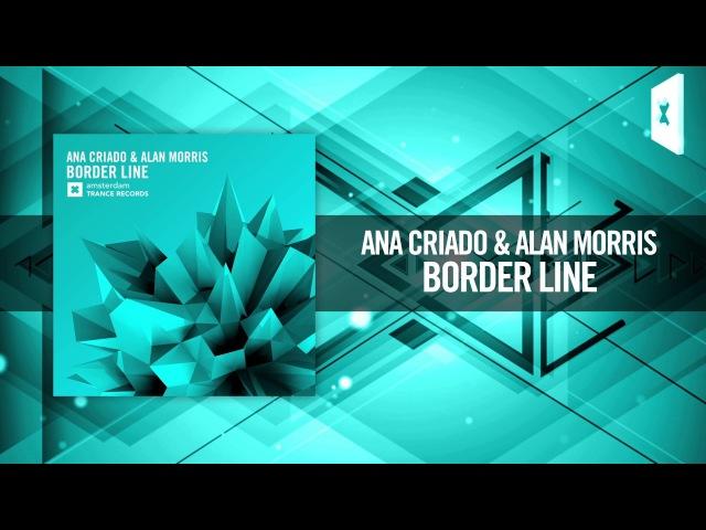 Ana Criado Alan Morris - Border Line Lyrics (Amsterdam TranceRNM)
