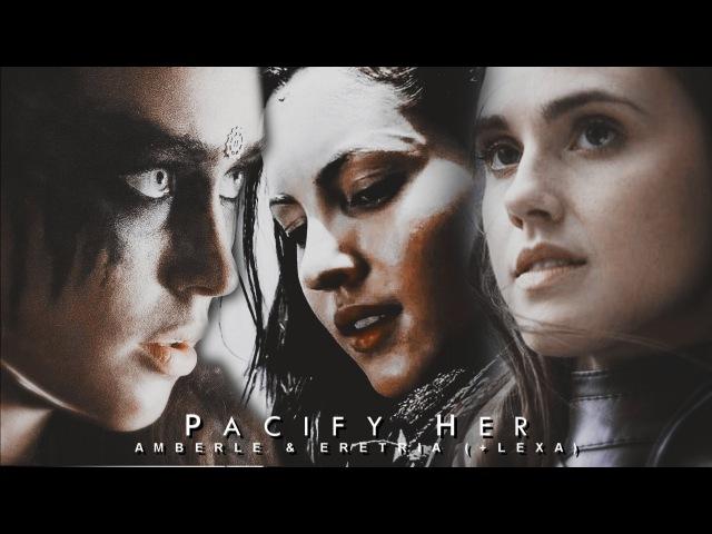 Pacify Her | Amberle Eretria (Lexa)