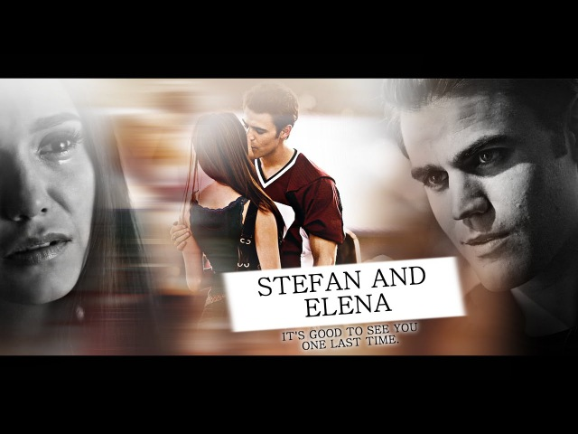 ❖ Stefan Elena | It's good to see you, one last time. [8x16]