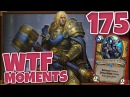 Hearthstone WTF Moments Ep.175