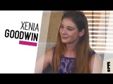 Xenia Goodwin Interview  The Hype  E!