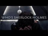 Sherlock Who's Sherlock Holmes